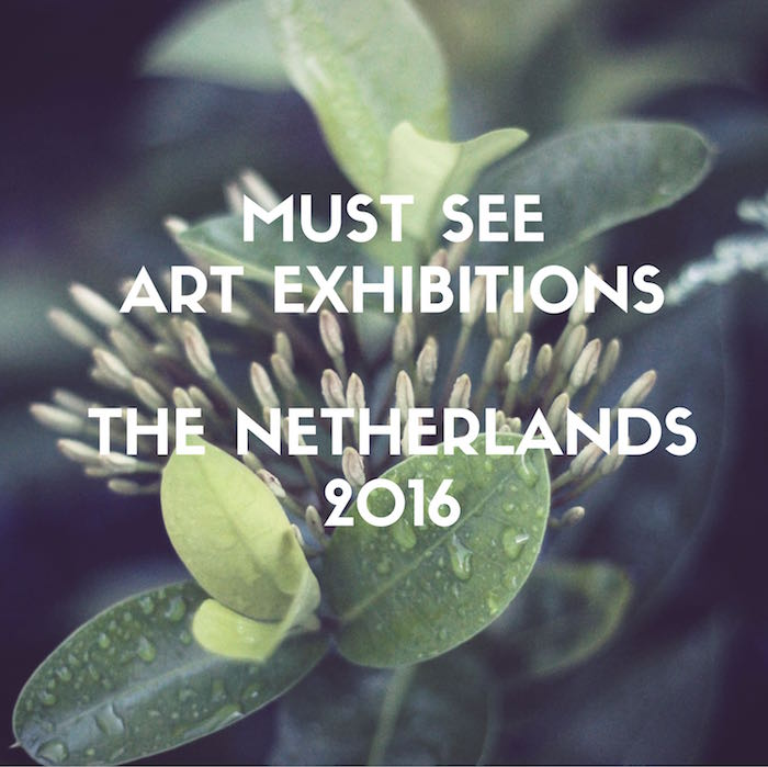 must see art exhibitions the netherlands 2016