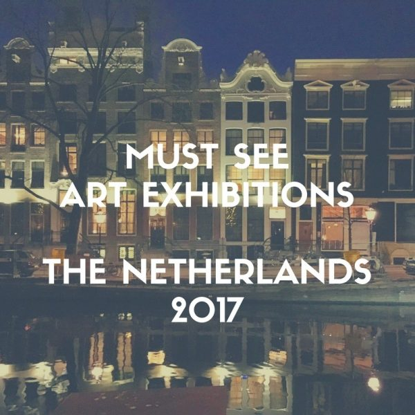 Must see exhibitions netherlands 2017
